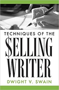 Fave Five Books for Writing Novels, author, writing tips, novelist, books, fiction, plot, storytelling, writing novels, beginning writers, Techniques of the Selling Writer, Dwight V. Swain, The Fountain, David Scott Hay,