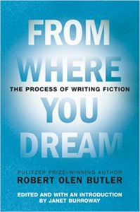 author / writer / novelist / craftsman / craft / writing advice / writing tips book / The FountainFave Five Books for Writing Novels, author, writing tips, novelist, books, fiction, plot, storytelling, writing novels, beginning writers, From Where you Dream, Robert Olen Butler, The Fountain, David Scott Hay, Best books to improve craft