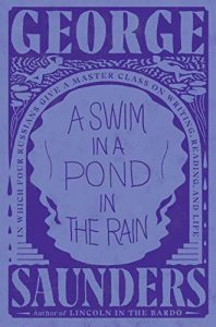 ,author / writer / novelist / craftsman / craft / writing advice / writing tips book / The Fountain.Best book, A Swim in a Pond in the Rain: In Which Four Russians Give a Master Class on Writing, Reading, and Life, George Saunders, David Scott Hay, The Fountain, Level up, writing advice, Russian Masters, Best books to improve craft